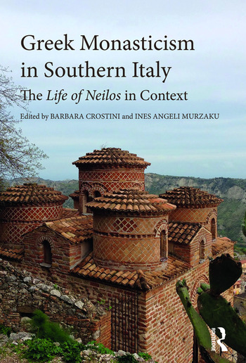 Greek Monasticism in Southern Italy The Life of Neilos in Context book cover