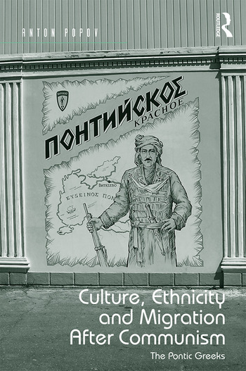 Culture, Ethnicity and Migration After Communism The Pontic Greeks book cover
