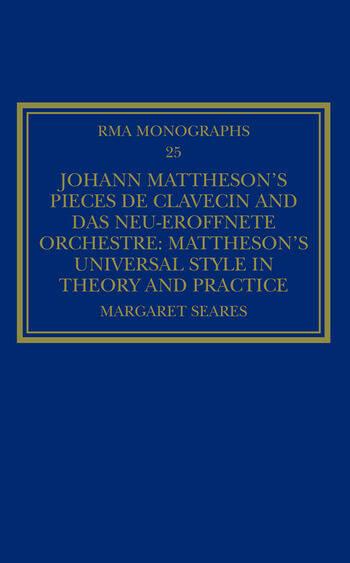 Johann Mattheson's Pièces de clavecin and Das neu-eröffnete Orchestre Mattheson's Universal Style in Theory and Practice book cover