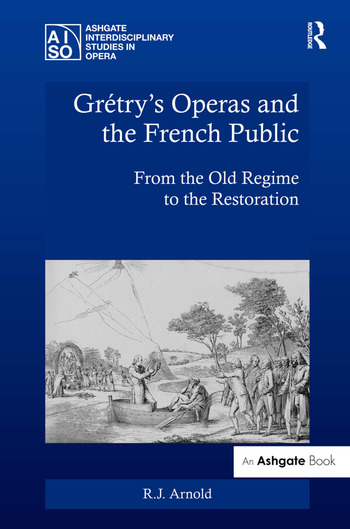 Grétry's Operas and the French Public From the Old Regime to the Restoration book cover
