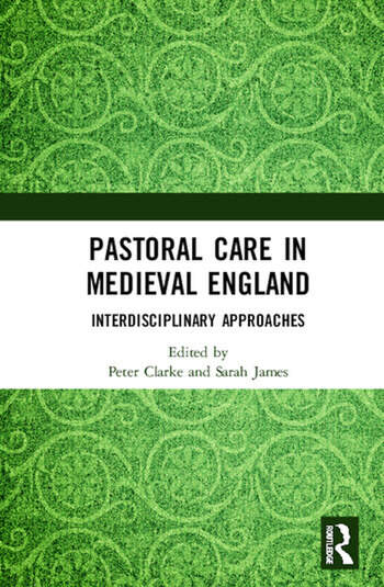 Pastoral Care in Medieval England Interdisciplinary Approaches book cover