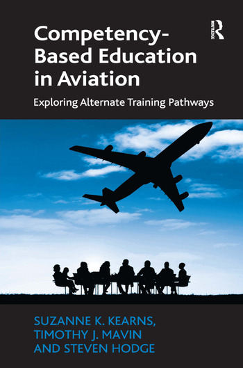 Competency-Based Education in Aviation Exploring Alternate Training Pathways book cover