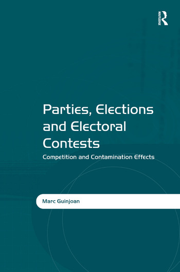Parties, Elections and Electoral Contests Competition and Contamination Effects book cover