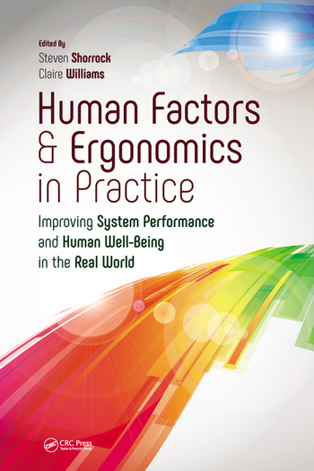 Human Factors and Ergonomics in Practice Improving System Performance and Human Well-Being in the Real World book cover