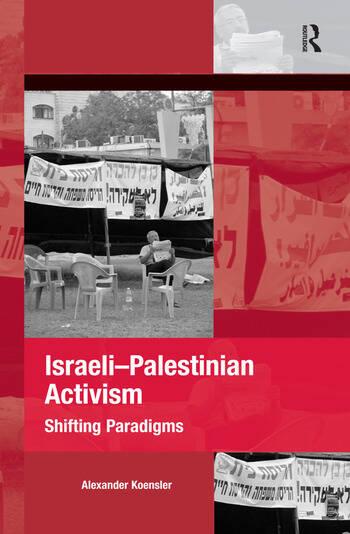 Israeli-Palestinian Activism Shifting Paradigms book cover