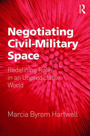 Negotiating Civil-Military Space Redefining Roles in an Unpredictable World book cover