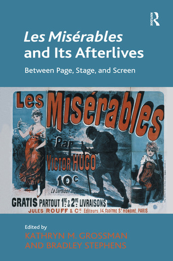 Les Misérables and Its Afterlives Between Page, Stage, and Screen book cover