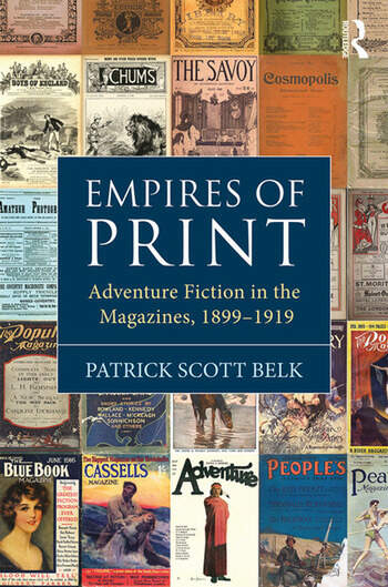 Empires of Print Adventure Fiction in the Magazines, 1899-1919 book cover