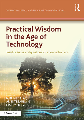 Practical Wisdom in the Age of Technology Insights, issues, and questions for a new millennium book cover