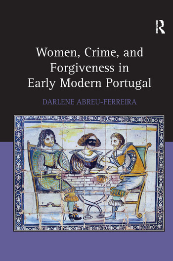 Women, Crime, and Forgiveness in Early Modern Portugal book cover