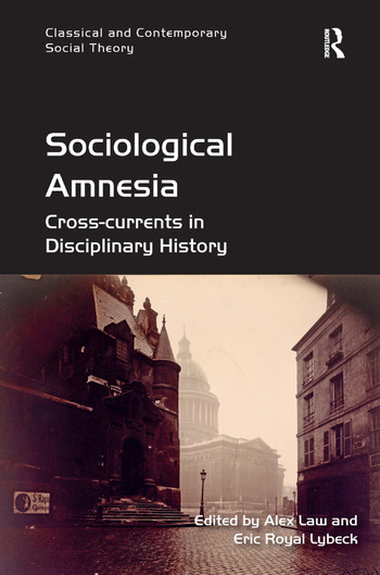 Sociological Amnesia Cross-currents in Disciplinary History book cover