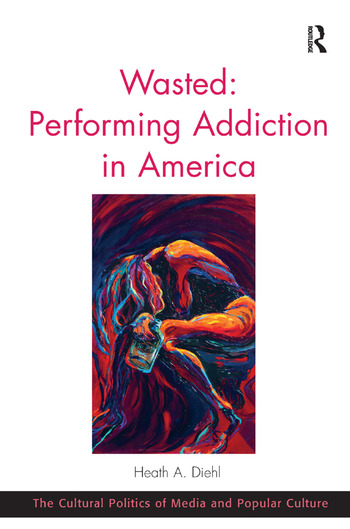 Wasted: Performing Addiction in America book cover
