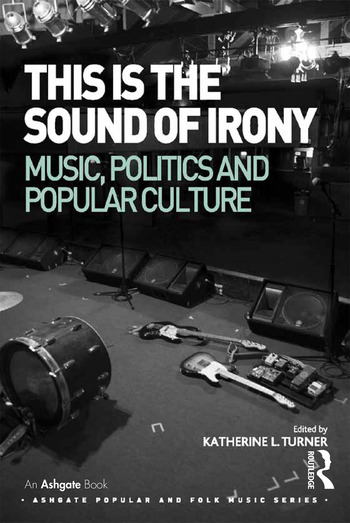 This is the Sound of Irony: Music, Politics and Popular Culture book cover