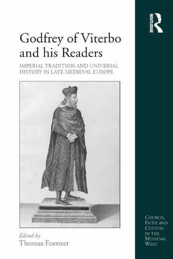 Godfrey of Viterbo and his Readers Imperial Tradition and Universal History in Late Medieval Europe book cover