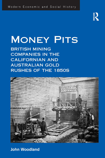 Money Pits: British Mining Companies in the Californian and Australian Gold Rushes of the 1850s book cover