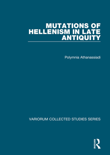 Mutations of Hellenism in Late Antiquity book cover