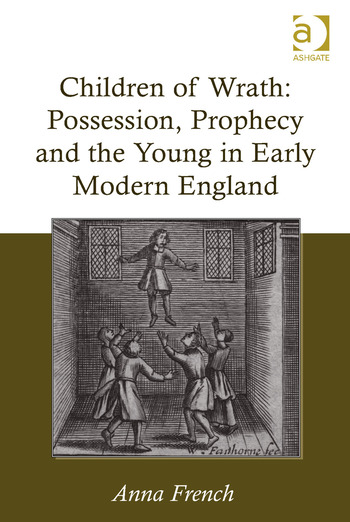 Children of Wrath: Possession, Prophecy and the Young in Early Modern England book cover
