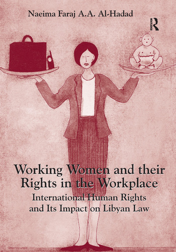Working Women and their Rights in the Workplace International Human Rights and Its Impact on Libyan Law book cover
