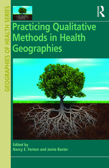 Practicing Qualitative Methods in Health Geographies book cover