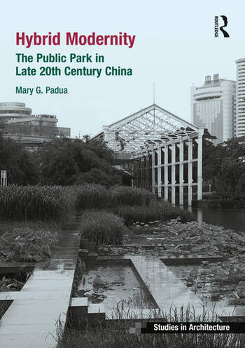 Hybrid Modernity The Public Park in Late 20th Century China book cover