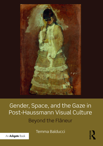 Gender, Space, and the Gaze in Post-Haussmann Visual Culture Beyond the Flâneur book cover