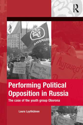 Performing Political Opposition in Russia The Case of the Youth Group Oborona book cover