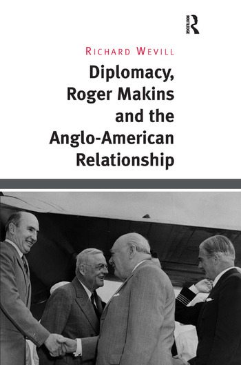 Diplomacy, Roger Makins and the Anglo-American Relationship book cover