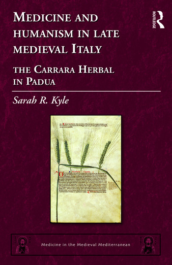 Medicine and Humanism in Late Medieval Italy The Carrara Herbal in Padua book cover