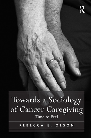 Towards a Sociology of Cancer Caregiving Time to Feel book cover