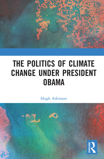 The Politics of Climate Change under President Obama book cover