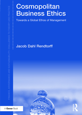 Cosmopolitan Business Ethics Towards a Global Ethos of Management book cover
