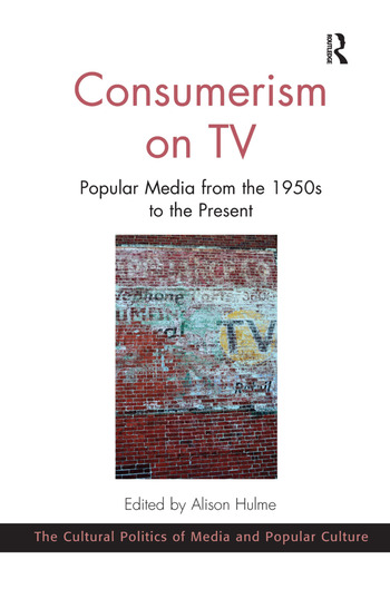 Consumerism on TV Popular Media from the 1950s to the Present book cover