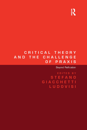 Critical Theory and the Challenge of Praxis Beyond Reification book cover