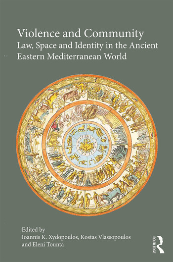 Violence and Community Law, Space and Identity in the Ancient Eastern Mediterranean World book cover