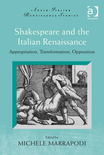Shakespeare and the Italian Renaissance Appropriation, Transformation, Opposition book cover
