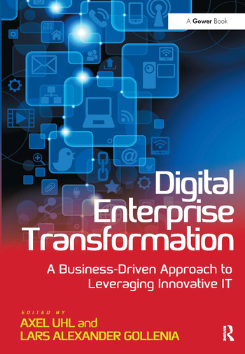 Digital Enterprise Transformation A Business-Driven Approach to Leveraging Innovative IT book cover