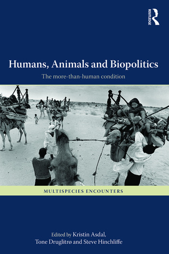 Humans, Animals and Biopolitics The more-than-human condition book cover