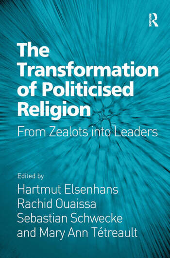 The Transformation of Politicised Religion From Zealots into Leaders book cover