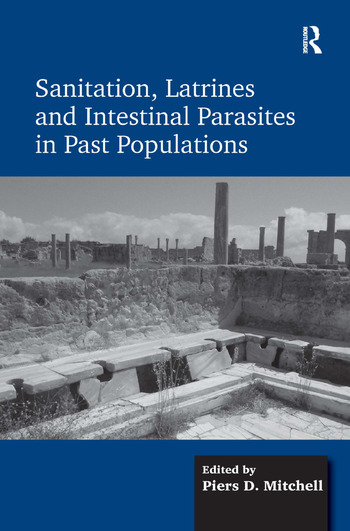Sanitation, Latrines and Intestinal Parasites in Past Populations book cover