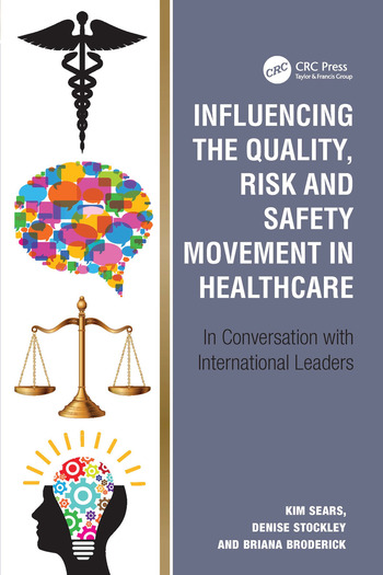 Influencing the Quality, Risk and Safety Movement in Healthcare In Conversation with International Leaders book cover