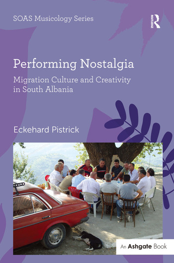 Performing Nostalgia: Migration Culture and Creativity in South Albania book cover