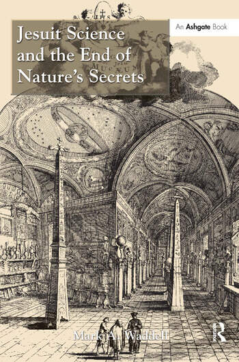 Jesuit Science and the End of Nature's Secrets book cover