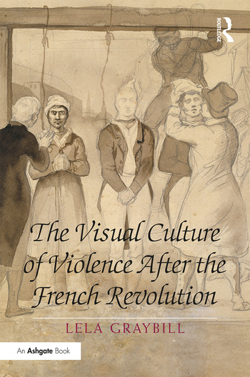 The Visual Culture of Violence After the French Revolution book cover