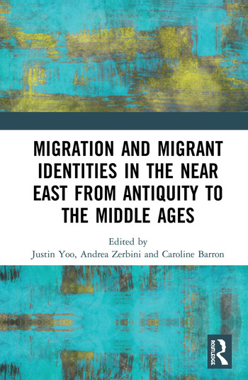 Migration and Migrant Identities in the Near East from Antiquity to the Middle Ages book cover
