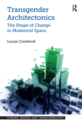 Transgender Architectonics The Shape of Change in Modernist Space book cover