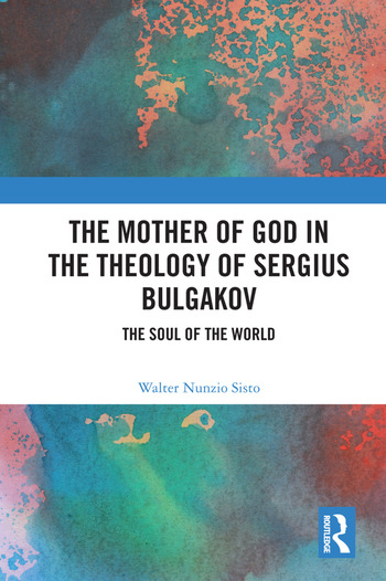 The Mother of God in the Theology of Sergius Bulgakov The Soul Of The World book cover