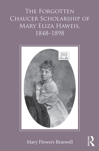 The Forgotten Chaucer Scholarship of Mary Eliza Haweis, 1848–1898 book cover