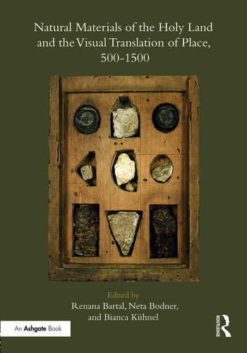 Natural Materials of the Holy Land and the Visual Translation of Place, 500-1500 book cover