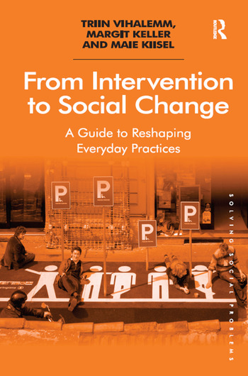 From Intervention to Social Change A Guide to Reshaping Everyday Practices book cover