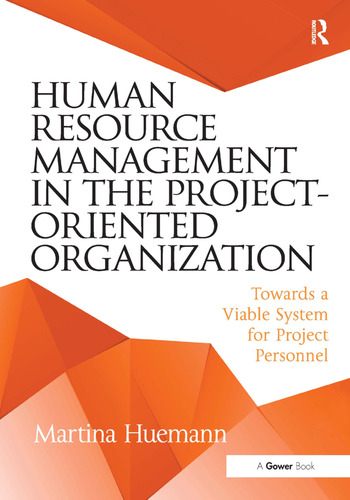 Human Resource Management in the Project-Oriented Organization Towards a Viable System for Project Personnel book cover